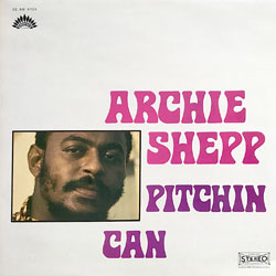 1969-70. Archie Shepp, Pitchin Can, America
