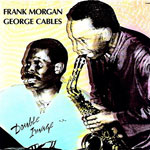 1987, George Cables-Frank Morgan, Double Image