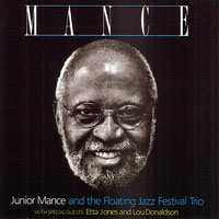 1998. Junior Mance, MANCE:The Floating Jazz Festival Trio With Etta Jones & Lou Donaldson