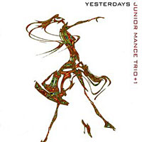 2000. Junior Mance trio+, Yesterdays, Pony Canyon/M & I