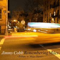 2011. Jimmy Cobb, Remembering Miles: «Tribute to Miles Davis»
