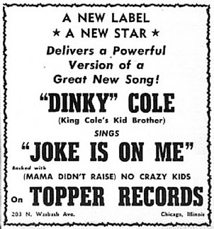 "1952. Publicité, ""Dinky"" Cole pour le 78t. The Joke Is on Me, Topper Records"