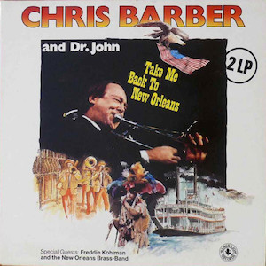 1980. Chris Barber and Dr. John, Take Me Back to New Orleans
