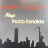 1989. The Modern Sax Quartet Plays Pedro Iturralde