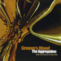 2008. Eddie Allen, The Aggregation: Groove's Mood