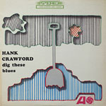 1965. Hank Crawford, Dig These Blues