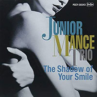 1982-83. Junior Mance Trio, The Shadow of Your Smile, After Beat/Pony-Canyon