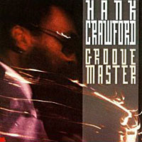 1990. Hank Crawford, Groove Master
