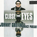 2000. Johnny Griffin Meets Horace Parlan, Close Your Eyes, Minor Music