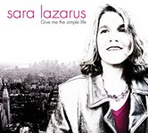 2005-Sara Lazarus, Give Me the Simple Life