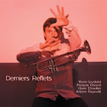 2011. Yoann Loustalot, Derniers reflets, Fresh Sound New Talent