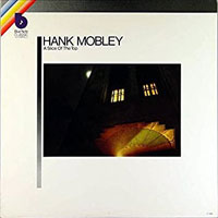 1966. Hank Mobley, A Slice of the Top