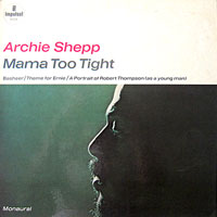1966. Archie Shepp, Mama Too Tight