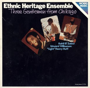 1980-Ethnic Heritage Ensemble, Three Gentlemen From Chikago, Moers