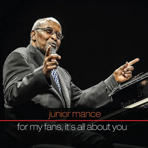 2015. Junior Mance, For My Fans, It's All About You, JunGlo