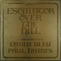 1970-71. Carla Bley-Paul Haines, Escalator Over the Hill