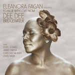 2010. Dee Dee Bridgewater, Eleanora Fagan, to Billie with Love