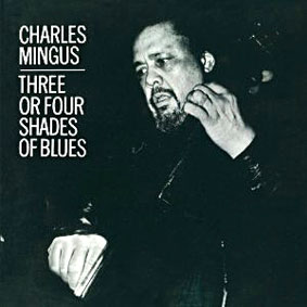 Three or Four Shades of Blues, Charles Mingus avec entre autres Ricky Ford