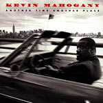 1997. Kevin Mahogany, Another Time Another Place, Warner