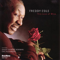 2005. Freddy Cole, This Love of Mine, HighNote