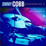 2016. Jimmy Cobb, Remembering U, featuring Roy Hargrove