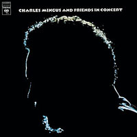 1972. Charles Mingus and Friends in Concert