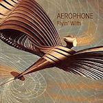 2013. Aérophone, Flyin' With, Bruit Chic