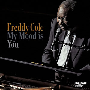 2018. Freddy Cole, My Mood Is You, HighNote
