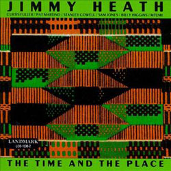 1974. Jimmy Heath, The Time and the Place, Landmark.jpg
