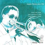 1982. Curtis Fuller Meets Roma Jazz Trio, Timeless