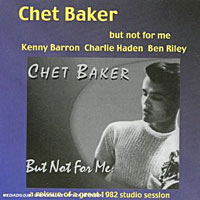 1982. Chet Baker, But Not for Me