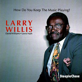 1992. Larry Willis, How Do You Keep the Music Playing