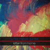 2011. Junior Mance Quintet, Letter From Home, JunGlo