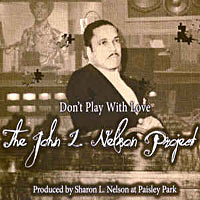 2018. The John L. Nelson's Project, Don't Play With Love