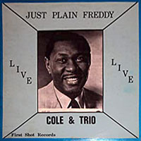 c. 1970. Freddy Cole, Just Plain Freddy, First Shot Records