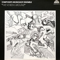 1974. Composers Workshop Ensemble, (We've Been) Around