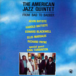 1987. American Jazz Quintet, From Bad to Badder