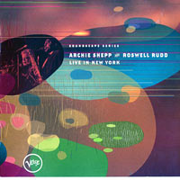 2000. Roswell Rudd-Archie Shepp, Live in New York