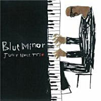 2008. Junior Mance Trio+Houston Person, Blue Minor, Mojo