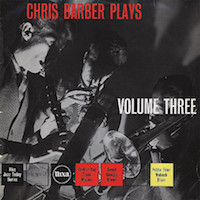 1956. Chris Barber Plays. Volume Three