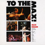1990-91, Max Roach, To the Max!