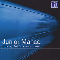 2000. Junior Mance, Blues, Ballads and 'A' Train, Trio Records