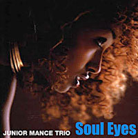 2004. Junior Mance Trio, Soul Eyes, Tokuma