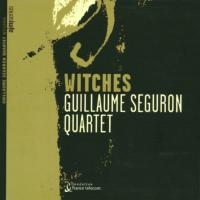 2003. Guillaume Séguron Quartet, Witches, AJMI Series