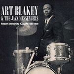 1969, Art Blakey& the Jazz Messengers at Rutgers