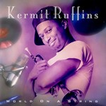 1992-Kermit Ruffins, World on a String