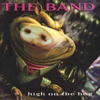 1996. The Band, High on the Hog