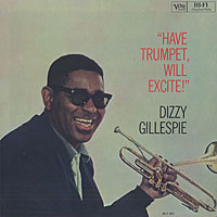 "1959. Dizzy Gillespie, ""Have Trumpet, Will Excite!"""