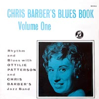 1960. Ottilie Patterson and Chris Barber's Jazz Band, Chris Barber's Blues Book vol.1