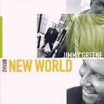 2000-Jimmy Greene, Brand New World